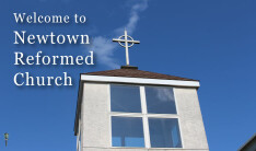 Welcome to Newtown Reformed Church